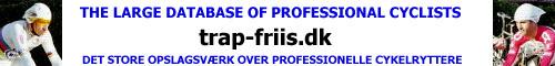 www.trap-friis.dk <> Det Store Opslagsv&aelig;rk Over Professionelle Cykelryttere
